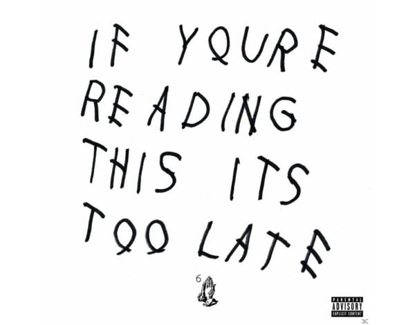 IF YOU'RE READING THIS IT'S TOO LAT