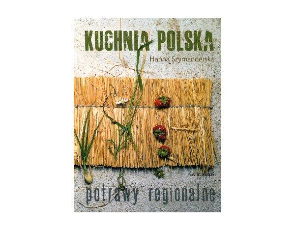 Kuchnia Polska Potrawy Regionalne Poradniki Opinie Cena